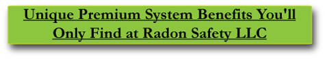 Unique Premium Radon System Benefits